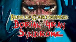Brink of Consciousness: Dorian Gray Syndrome CE