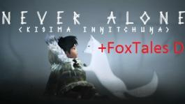 Never Alone and Foxtales DLC