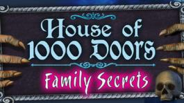 House of 1,000 Doors - Family Secrets