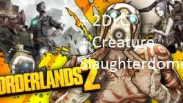 Borderlands 2 + 2DLC + Creature Slaughterdome