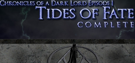 Chronicles of a Dark Lord: Episode 1 Tides of Fate