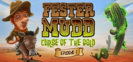 Fester Mudd Curse of the Gold - Episode 1